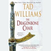 The Dragonbone Chair - Book One of Memory, Sorrow, and Thorn audiobook by Tad Williams
