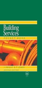 Newnes Building Services Pocket Book ebook by Andrew Prentice,John Knight,W.P. Jones