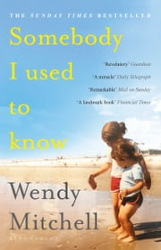 Somebody I Used to Know - A Richard and Judy Book Club Pick 2019 ebook by Wendy Mitchell