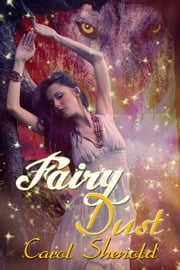 Fairy Dust ebook by Carol Shenold