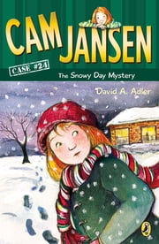 Cam Jansen: The Snowy Day Mystery #24 ebook by David A. Adler, Susanna Natti