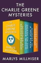 The Charlie Greene Mysteries - Murder at Moot Point, Death of the Office Witch, Murder in a Hot Flash, and Voices in the Wardrobe ebook by Marlys Millhiser
