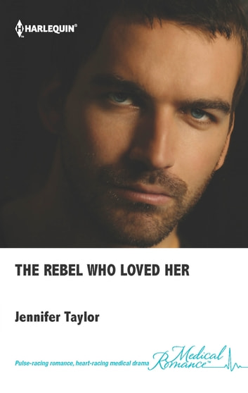The Rebel Who Loved Her ebook by Jennifer Taylor
