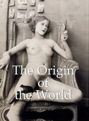 The Origin of the World ebook by Jp. A. Calosse,Hans-Jürgen Döpp
