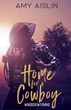 Home for a Cowboy - Windsor, Wyoming, #1 ebook by