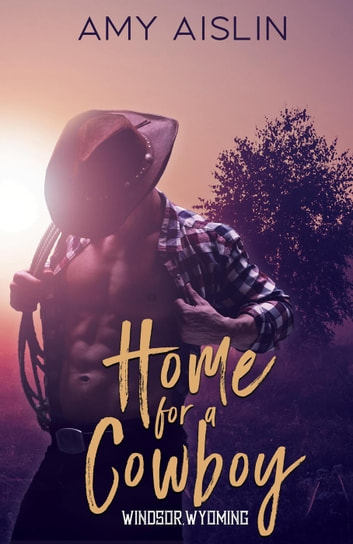 Home for a Cowboy - Windsor, Wyoming, #1 ebook by Amy Aislin