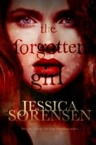 The Forgotten Girl ebook by Jessica Sorensen