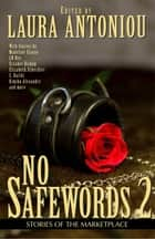 No Safewords 2 - Stories of the Marketplace ebook by Laura  Antoniou