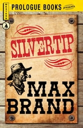 Silvertip ebook by Max Brand