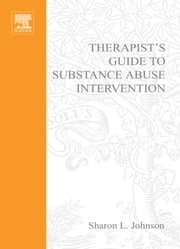 Therapist's Guide to Substance Abuse Intervention ebook by Johnson, Sharon L.