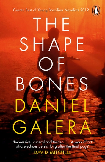 The Shape of Bones ebook by Daniel Galera