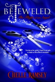BeJeweled: The Flight of an Angel ebook by Chelle Ramsey