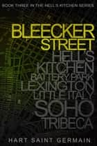Bleecker Street ebook by Callie Hart, Lili St. Germain