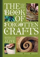 Book of Forgotten Crafts ebook by Tom Quinn, Paul Felix