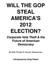 Will The GOP Steal America's 2012 Election? ebook by Harvey Wasserman