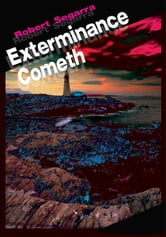 Exterminance Cometh ebook by Robert Segarra