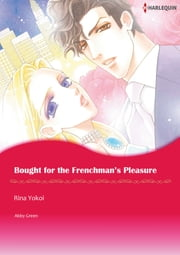 BOUGHT FOR THE FRENCHMAN'S PLEASURE (Harlequin Comics) - Harlequin Comics ebook by Abby Green,Rina Yokoi