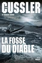 La fosse du diable ebook by Clive Cussler,Graham Brown
