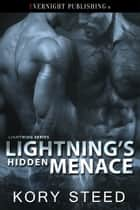 Lightning's Hidden Menace ebook by Kory Steed