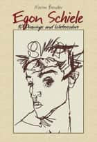 Egon Schiele ebook by Narim Bender