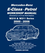 Mercedes E Class Petrol Workshop Manual W210 & W211 Series ebook by Gordon  Lund