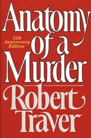 Anatomy of a Murder ebook by Robert Traver