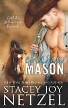Chasin' Mason ebook by Stacey Joy Netzel