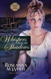 Whispers from the Shadows ebook by Roseanna M. White