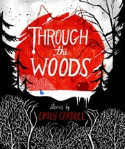Through the Woods ebook by Emily Carroll
