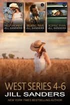 The West Series 4-6 ebook by Jill Sanders