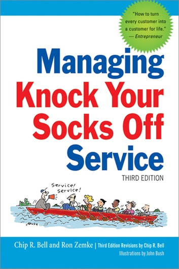 Managing Knock Your Socks Off Service ebook by Chip Bell,Ron Zemke,John Bush