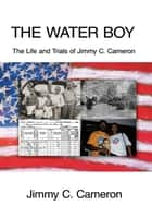 The Water Boy ebook by Jimmy C. Cameron