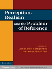 Perception, Realism, and the Problem of Reference ebook by Athanassios Raftopoulos,Peter Machamer