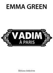 Vadim à Paris ebook by Emma Green