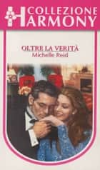Verso la verità ebook by Michelle Reid