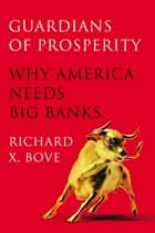Guardians of Prosperity ebook by Richard X. Bove
