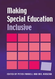 Making Special Education Inclusive - From Research to Practice ebook by Peter Farrell,Mel Ainscow
