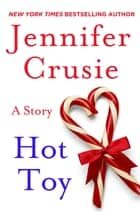 Hot Toy - A Story eBook by Jennifer Crusie