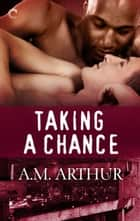 Taking a Chance - A romantic multicultural M/M romance ebook by