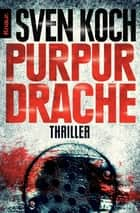 Purpurdrache - Psychothriller eBook by Sven Koch
