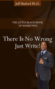 There is No Wrong Just Write ebook by Dr. Jeff Shuford