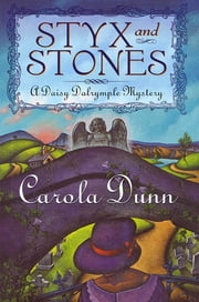 Styx and Stones - A Daisy Dalrymple Mystery ebook by Carola Dunn