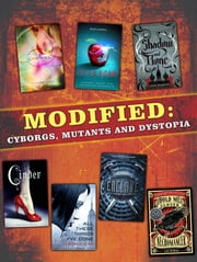 Modified - Cyborgs, Mutants, and Dystopia ebook by Ann Aguirre,Gennifer Albin,Leigh Bardugo,Michael Grant,Katherine Applegate,Lish McBride,Marissa Meyer,Gabrielle Zevin