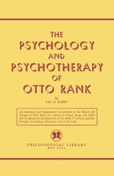 The Psychology and Psychotherapy of Otto Rank ebook by Fay B. Karpf