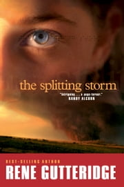 The Splitting Storm ebook by Rene Gutteridge
