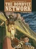 The Bombyce Network #2 : Mister Moon - Mister Moon ebook by Cecil, Corbeyran