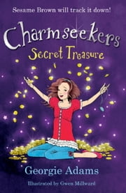 The Secret Treasure - Charmseekers 8 ebook by Georgie Adams,Gwen Millward