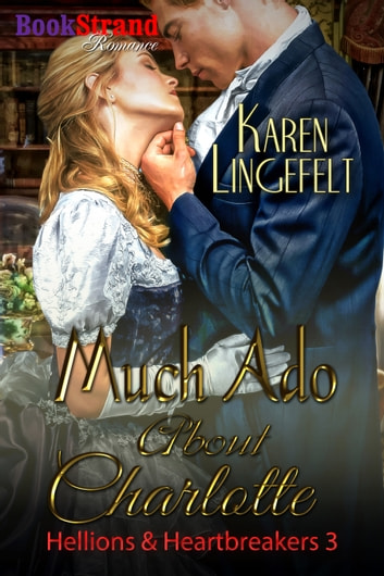 Much Ado About Charlotte ebook by Karen Lingefelt