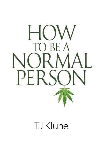 How To Be A Normal Person Ebook By Tj Klune 9781634765794