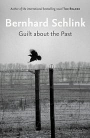Guilt About The Past ebook by Bernhard Schlink